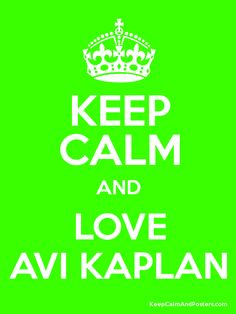 Keep Calm and LOVE AVI KAPLAN Poster