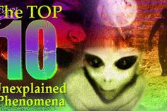 Spooky! Top 10 Unexplained Phenomena