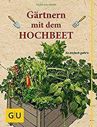 Ratgeber Rund Um Hochbeet Garten Hochbeet Buch Hochbeet Ratgeber Hochbeet Garten Hochbeet Pflanzkalender