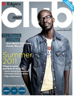 Edgars Man - November 2011  #MagazineCover Smart Casual Denim, Mens Gadgets, Magazine Covers, New Look, What To Wear, Dj, November, Family Guy, African