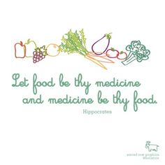 """""""Let food be thy medicine and medicine be thy food."""" Hippocrates #health #quote"""