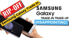 Trade in Upgrade, Samsung Phone Disappointment. Samsung Galaxy Phones, Disappointment, Science And Technology