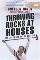 Throwing Rocks at Houses : My Life in and Out of Curling (Hardcover) (Colleen Jones & Perry Lefko) Furiously Happy, All That Matters, This Is A Book, Take A Shower, S Stories, Finding Joy, A Funny, Memoirs, Bestselling Author