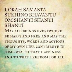 Lokah Samastah - my personal mantra Sanskrit Quotes, Sanskrit Mantra, Yoga Mantras, Yoga Quotes, Hindu Mantras, Spiritual Awakening, Spiritual Quotes, Positive Affirmations, Positive Quotes