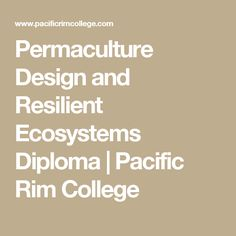 Permaculture Design and Resilient Ecosystems Diploma