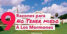 http://losmormones.org/1300/9-razones-por-las-que-no-deberias-tenerle-miedo-a-los-mormones #mormones #mormonismo