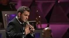 Michael Buble.