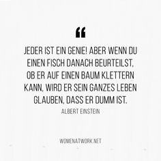 10 inspiring quotes about 10 inspirierende Zitate zum Thema Erfolg Quote Albert Einstein: Everyone is a genius - Inspirational Quotes About Success, Success Quotes, Positive Quotes, Motivational Quotes, Inspiring Quotes, Quotes To Live By, Me Quotes, Work Quotes, Learning To Love Yourself
