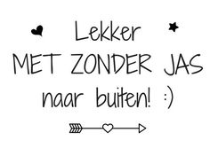 sjaals knopen Words Quotes, Wise Words, Me Quotes, Funny Quotes, Sayings, Quotes Kids, Dutch Words, Dutch Quotes, More Than Words