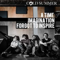 All The Time I Was Listening To My Own Wall of Sound: Cold Summer - A Time Imagination Forgot to Inspire