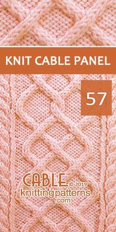 Knitted Cable Panel Pattern 57, its FREE. Advanced knitter and up.