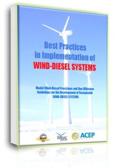 Wind-Diesel best practices document in development through Alaska Center for Energy and Power (ACEP)/WiDac