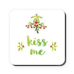 Christmas Mistletoe - Kiss Me Square Coaster