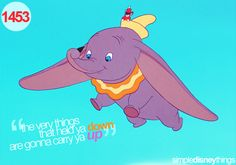 Never actually seen Dumbo, but I love this quote because it holds such a strong message. Disney Cast, Disney Magic, Disney Songs, Disney Quotes, Walt Disney World, Disney Pixar, Romans 8 28, Disney Love, Dreamworks