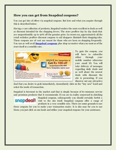 You can get lots of offers via #snapdeal #coupons. But how and what you acquire through this is described below>>>>http://www.slideshare.net/couponsider/how-you-can-get-from-snapdeal-coupons