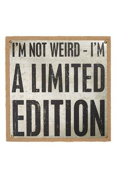 """Free shipping and returns on PRIMITIVES BY KATHY 'Limited Edition' Metal Box Sign at Nordstrom.com. You are unique. This rustic box sign serves as a reminder of that, with a witty quote that reads, """"I'm not weird—I'm a limited edition."""""""