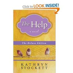 The Help  Amazing book....but I would not recommend the movie