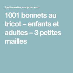 1001 bonnets au tricot – enfants et adultes – 3 petites mailles