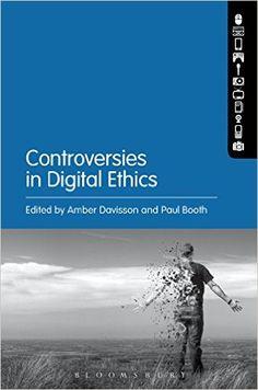 Controversies in Digital Ethics - Kindle edition by Amber Davisson, Paul Booth. Politics & Social Sciences Kindle eBooks @ Amazon.com.