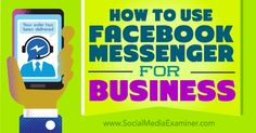 A way to directly reach individual customers----- How to use Facebook Messenger for business