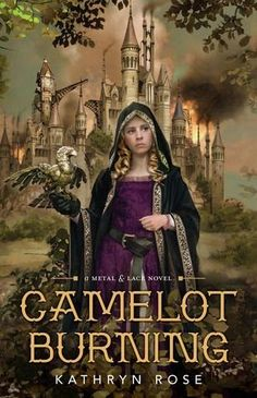 Camelot Burning   by   Kathryn Rose         So Camelot has banned magic in favor of the 'Mechanical Arts' which means that Excalibur is a...
