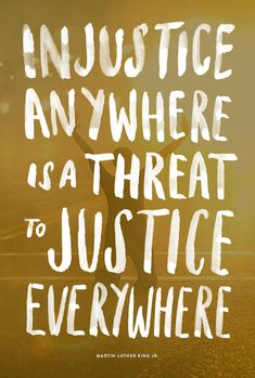 Injustice anywhere is a threat to justice everywhere (via June Letters Studio)
