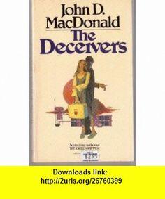 The Deceivers (9780449140161) John D. MacDonald , ISBN-10: 0449140164  , ISBN-13: 978-0449140161 ,  , tutorials , pdf , ebook , torrent , downloads , rapidshare , filesonic , hotfile , megaupload , fileserve