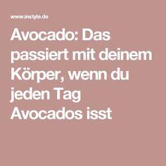 Avocado: Das passiert mit deinem Körper, wenn du jeden Tag Avocados isst