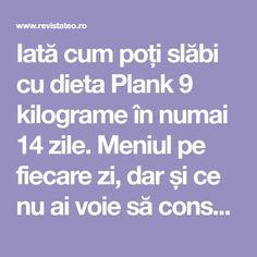 Iată cum poți slăbi cu dieta Plank 9 kilograme în numai 14 zile. Meniul pe fiecare zi, dar și ce nu ai voie să consumi deloc. Lose 5 Pounds, Beauty, Beauty Illustration