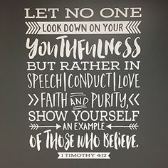 """1 Timothy 4:12 Let no one look down on you Vinyl Wall Decal by Wild Eyes Signs, Teen girl, Teen boy, Wall Vinyl, Bible Verse, Scripture, wall decal, Youth room, 1TIM4V12-0004. """"Don't let anyone look down on you because you are young, but set an example for the believers in speech, in conduct, in love, in faith and in purity."""" 1 Timothy 4:12 ~~PRODUCT DESCRIPTION~~ * Removable vinyl wall decal * Any sample photo used is for illustrative purposes and may not be to scale! Measure area to…"""
