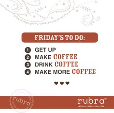Friday's to do list. #coffeequotes #rubra #rubracoffee
