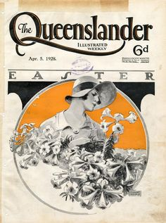 Illustrated front cover from The Queenslander, April 1928 Old Magazines, Vintage Magazines, Vintage Ephemera, Vintage Ads, Music Covers, Book Covers, Queenslander, Vintage Easter, Vintage Travel Posters