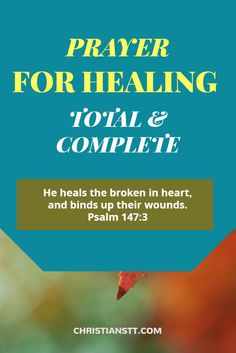 A Prayer for Healing, Total and Complete Healing.