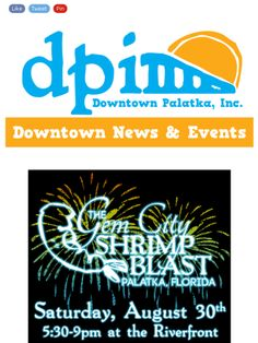 Check out this week's newsletter! It's time for the Gem City Shrimp Blast and for announcing the winner of the Downtown Palatka Treasure Hunt