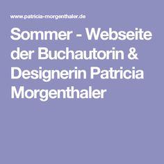 Sommer - Webseite der Buchautorin & Designerin Patricia Morgenthaler