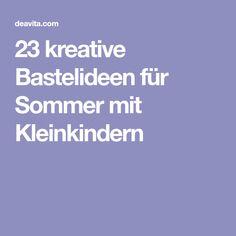 23 kreative Bastelideen für Sommer mit Kleinkindern