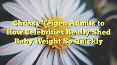 Chrissy Teigen Admits to How Celebrities Really Shed Baby Weight So Quickly - http://doublebabystrollerreviews.net/chrissy-teigen-admits-to-how-celebrities-really-shed-baby-weight-so-quickly/
