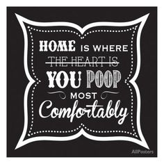Home is Where You Poop Most Comfortably
