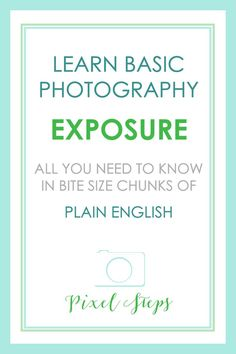 Exposure 101 and Photography Tips tutorial