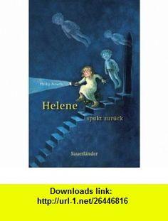 Helene spukt zur�ck. ( Ab 9 J.). (9783794148981) Philip Newth , ISBN-10: 3794148983  , ISBN-13: 978-3794148981 ,  , tutorials , pdf , ebook , torrent , downloads , rapidshare , filesonic , hotfile , megaupload , fileserve