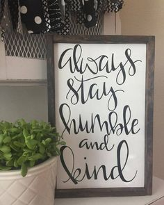 Always stay humble and kind Sign, farmhouse decor, rustic decor, kitchen decor,… Kitchen Wall Art, Home Decor Kitchen, Kitchen Decor Signs, Country Kitchen, Kitchen Ideas, Farmhouse Wall Art, Farmhouse Decor, Farmhouse Style, Modern Farmhouse