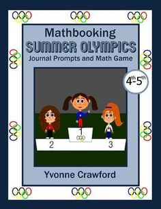 For 4th and 5th grade - 10 math journal prompts and a game with a Summer Olympics theme! $3.00