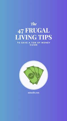 Looking for ways to live frugally? We've got your back!