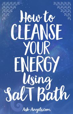 How to Cleanse your Energy Using Salt Bath