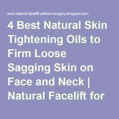 4 Best Natural Skin Tightening Oils to Firm Loose Sagging Skin on Face and Neck | Natural Facelift for Wrinkles and Anti Aging Skin Care Products