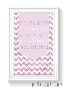LET HER SLEEP FOR WHEN SHE WAKES SHE WILL MOVE MOUNTAINS print {download}