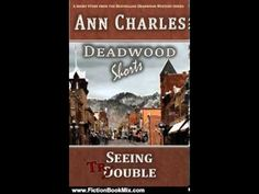 Fiction Book Review: Seeing Trouble (Deadwood Mystery Series Short Story #1) by Ann Charles,  #AnnWCharles