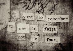 ...act in faith...