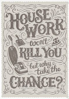 Hand Lettered House Work Print (by Alexandra Snowdon) Typography Inspiration, Design Inspiration, Creative Inspiration, Design Fonte, Chic Type, Typographic Design, Typography Letters, Vintage Typography, Visual Statements