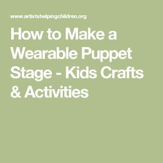 How to Make a Wearable Puppet Stage - Kids Crafts & Activities
